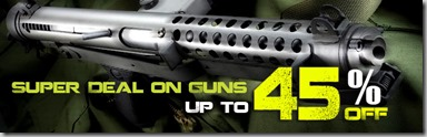 Super-Deal-on-Guns-up-to-45%-Off